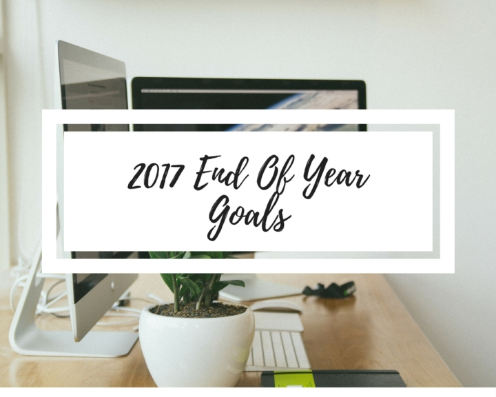 2017 END OF YEARGOALS