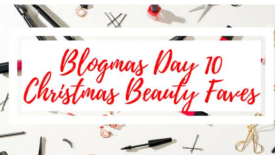 BLOGMAS 10# CHRISTMAS BEAUTYFAVES